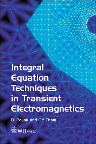 integral-equation-techniques-in-transient-electromagnetics-advances-in-electrical-electronic-enginee