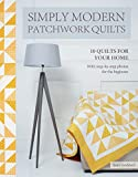 Simply Modern Patchwork Quilts: 10 stunning step-by-step projects