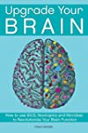 Upgrade Your Brain: How to Use tDCS,...