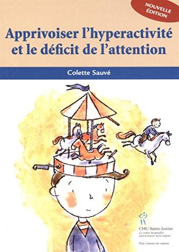 Apprivoiser l'hyperactivité et le déficit de l'attention par Colette Sauve