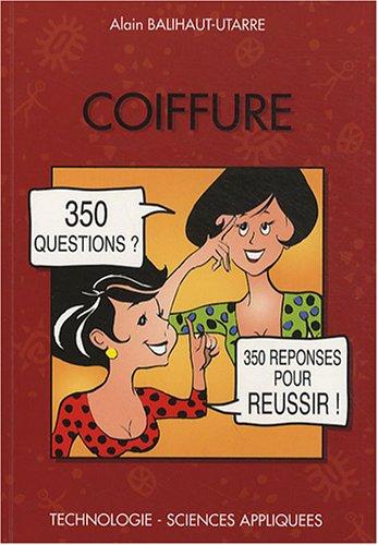 Coiffure : 350 Questions 350 Réponses p...