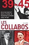 Les collabos: Ceux qui partout dans le monde se rangèrent derrière Adolf Hitler par Luytens