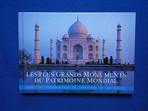 LES PLUS GRANDS MONUMENTS DU PATRIMOINE MONDIAL. AVEC UNE CHRONOLOGIE DE L'HISTOIRE DE L'HUMANITE. par COLLECTIF