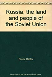 Russia, the Land and People of the Soviet Union / Photos. by Dieter Blum ; Text by Nikolai Nikolaevich Mikhailov ; Caption Commentary by Natalya Shemiatenkova