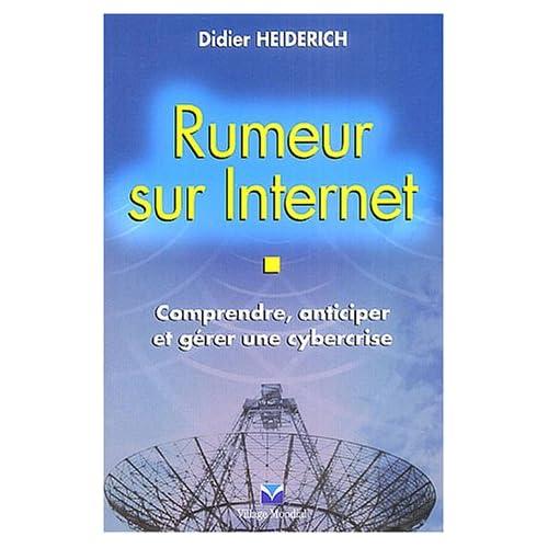 Rumeur sur Internet : Comprendre, anticiper et gérer les cybercrises