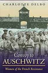 Convoy to Auschwitz: Women of the French Resistance