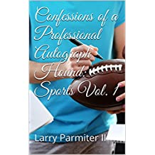 Confessions of a Professional Autograph Hound: Sports Vol. 1 (English Edition)