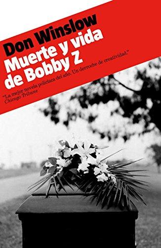 Muerte y vida de Bobby Z (ROJA Y NEGRA)