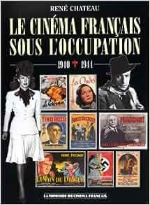 Amazon.fr - Le cinéma français sous l'Occupation : 1940