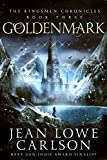 Goldenmark (The Kingsmen Chronicles 3) by Jean Lowe Carlson