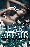 Heart Affair! Küsse niemals einen Fremden: by Sara Rivers