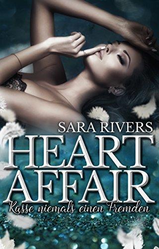 Heart Affair! Küsse niemals einen Fremden: Liebesroman