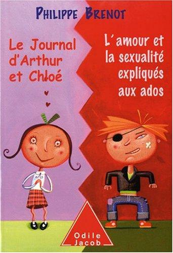 Le Journal d'Arthur et Chloé : L'amour et la sexualité expliqués aux ados