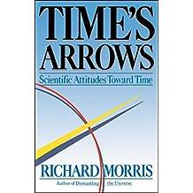 Time's Arrows: Scientific Attitudes Toward Time