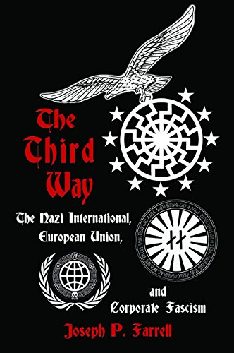 The Thrid Way: The Nazi International, European Union, and Corporate Fascism por Joseph P. (Joseph P. Farrell) Farrell