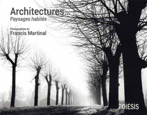 Architectures, Paysages habités photographies de Francis Martinal