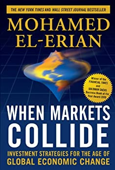 When Markets Collide: Investment Strategies for the Age of Global Economic Change (English Edition) di [El-Erian, Mohamed]