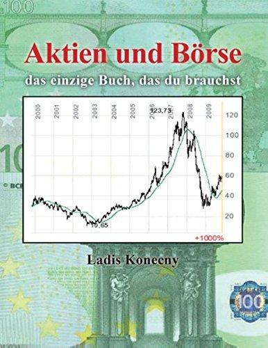 Aktien und Börse: das einzige Buch, das du brauchst