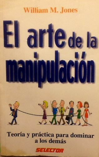 El arte de la manipulacion / Survival: a Manual on Manipulating (Ejecutiva / Executive)