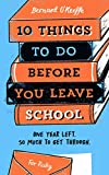 10 Things To Do Before You Leave School by Bernard O'Keeffe