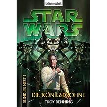 Star Wars^ Dunkles Nest 1: Die Königsdrohne (Star Wars Dunkles Nest)
