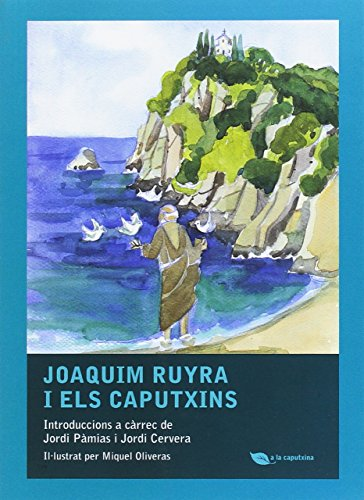 Joaquim Ruyra I Els Caputxins (A la caputxina) por Jordi Pamias