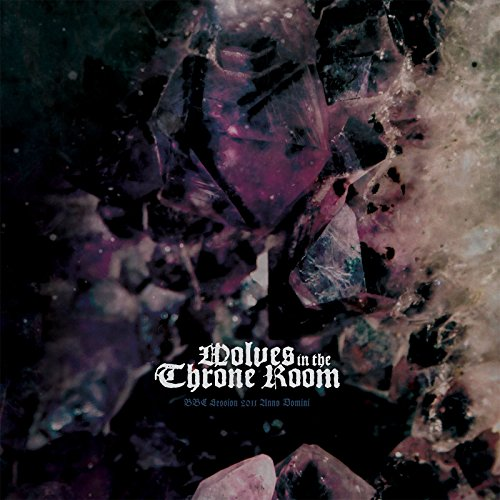 Wolves in the Throne Room: BBC Session 2011 Anno Domini [Vinyl LP] (Vinyl)