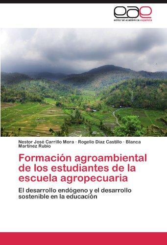 Formacion Agroambiental de Los Estudiantes de La Escuela Agropecuaria por Nestor Jos Carrillo Mora