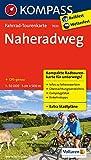 Fahrrad-Tourenkarte Naheradweg: Fahrrad-Tourenkarte. GPS-genau. 1:50000.: Fietsroutekaart 1:50 000 (KOMPASS-Fahrrad-Tourenkarten, Band 7033)