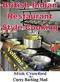 British Indian Restaurant (BIR) Style Cooking Volume 2 (British Indian Restaurant Style Cooking)
