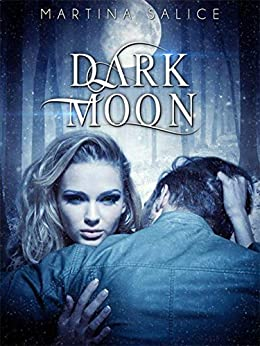 Dark Moon (Guerrieri delle Tenebre Vol. 2) di [Salice, Martina]