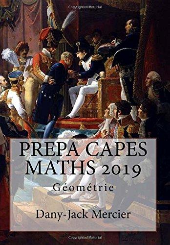 PREPA CAPES MATHS 2019 Géométrie par Dany-Jack Mercier