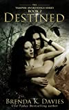 Destined (Vampire Awakenings, Book 2)