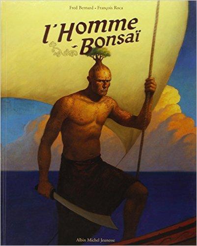 L'Homme Bonsaï de Fred Bernard ,François Roca ( 1 octobre 2003 )