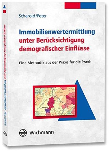 Immobilienwertermittlung unter Berücksichtigung demografischer Einflüsse: Eine Methodik aus der Praxis für die Praxis