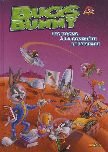 Bugs Bunny, Tome 5 : Bugs Bunny : Les toons à la conquête de l'espace