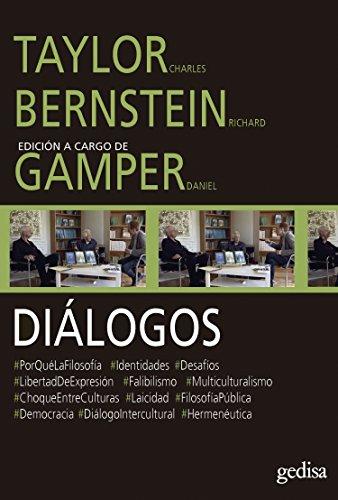 Diálogos. Taylor Charles y Bernstein Richard con Daniel Gamper por Charles Taylor