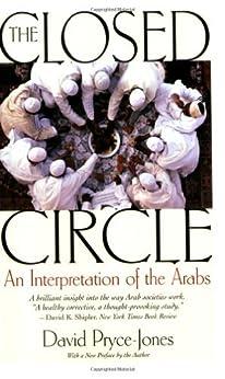 The Closed Circle: An Interpretation of the Arabs (Edward Burlingame Book) by [Pryce-Jones, David]