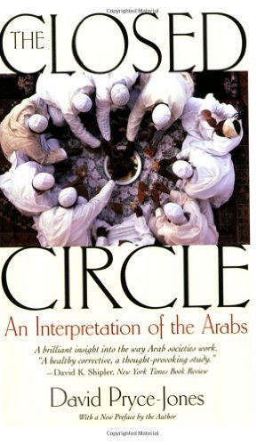 The Closed Circle: An Interpretation of the Arabs (Edward Burlingame Book) (English Edition)