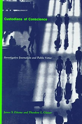 [Custodians of Conscience: Investigative Journalism and Public Virtue] (By: James S. Ettema) [published: July, 1998]