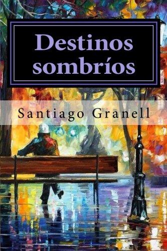 Descargar Libro Destinos Sombríos de Santiago Granell
