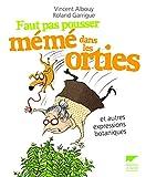 Faut pas pousser meme dans les orties