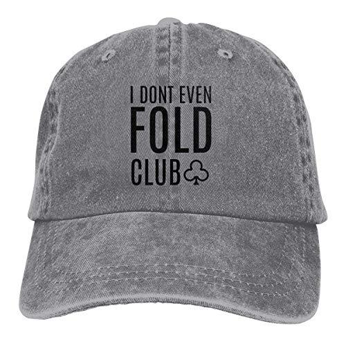 Presock I Don't Even Fold Club Cowboy Cap Unisex Adjustable Snapback Baseball Hat Gray -