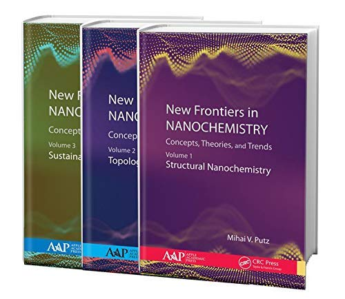 New Frontiers in Nanochemistry: Concepts, Theories, and Trends, 3-Volume Set: Volume 1: Structural Nanochemistry; Volume 2: Topological Nanochemistry; ... Sustainable Nanochemistry (English Edition)