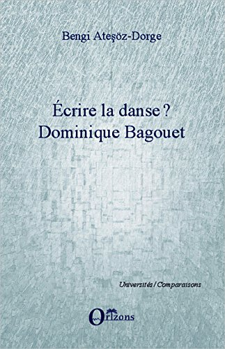 Ecrire la danse ?: Dominique Bagouet
