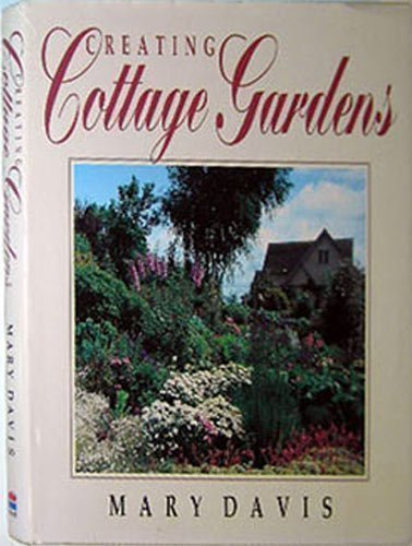 creating-cottage-gardens-by-mary-davis-1993-10-03