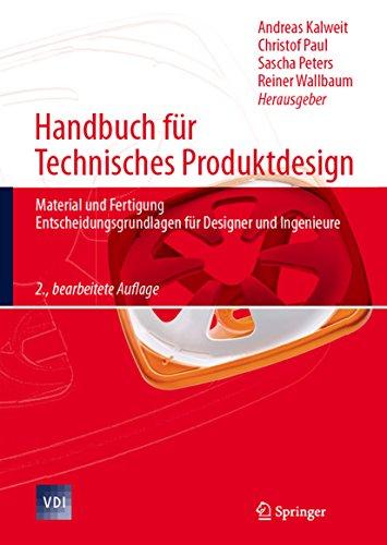 Handbuch für Technisches Produktdesign: Material und Fertigung, Entscheidungsgrundlagen für Designer und Ingenieure (VDI-Buch)