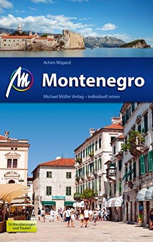 Montenegro Reiseführer Michael Müller Verlag: Individuell reisen mit vielen praktischen Tipps.