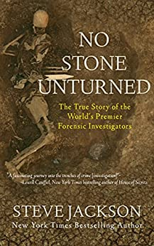 No Stone Unturned: The True Story of the World's Premier Forensic Investigators by [Jackson, Steve]