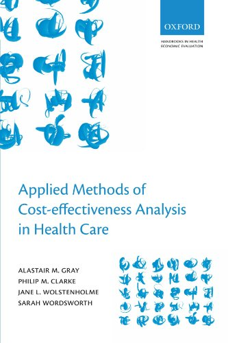Applied Methods of Cost-effectiveness Analysis in Healthcare (Handbooks in Health Economic Evaluation)